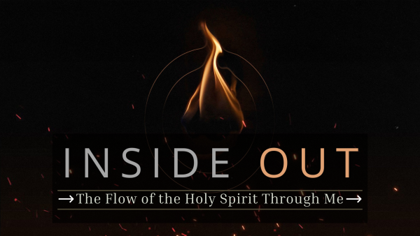 INSIDE < OUT: The Flow of the Holy Spirit Through Me